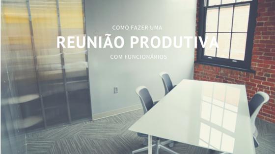 Como fazer uma reunião produtiva com funcionários